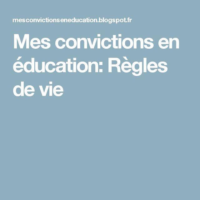 Mes convictions en éducation: Règles de vie