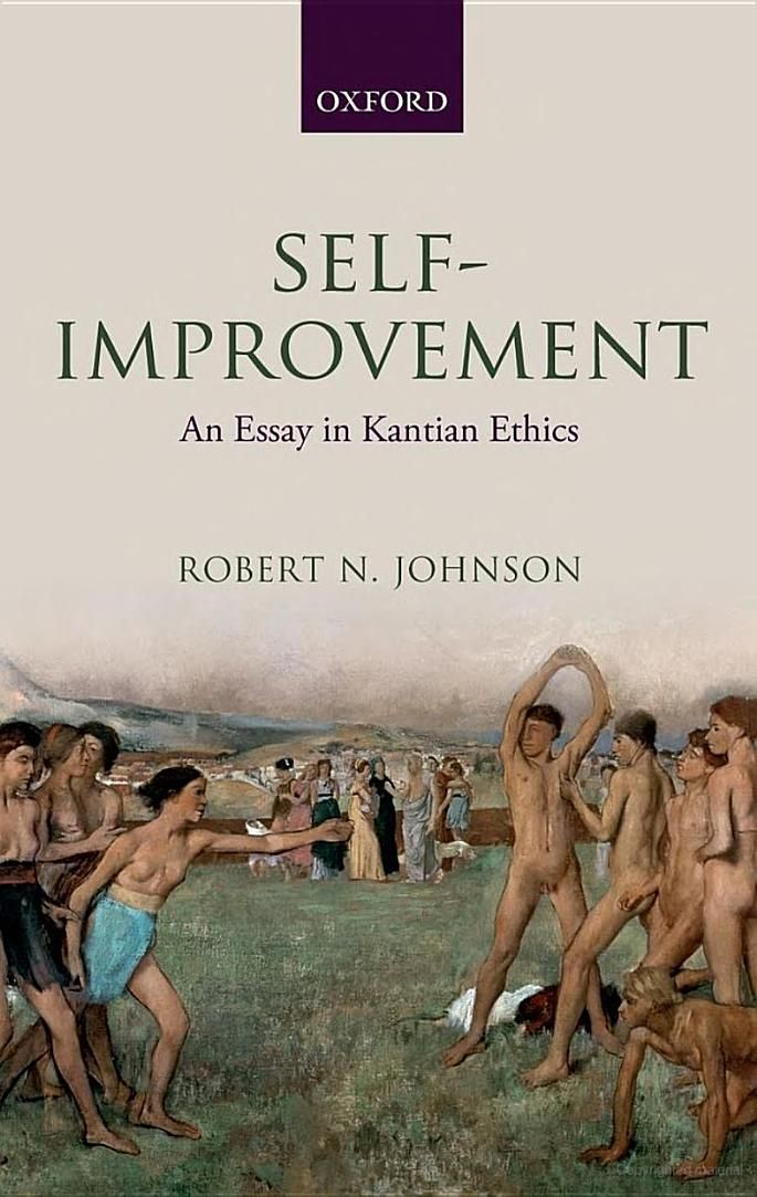 Self-Improvement: An Essay in Kantian Ethics - Robert N. Johnson