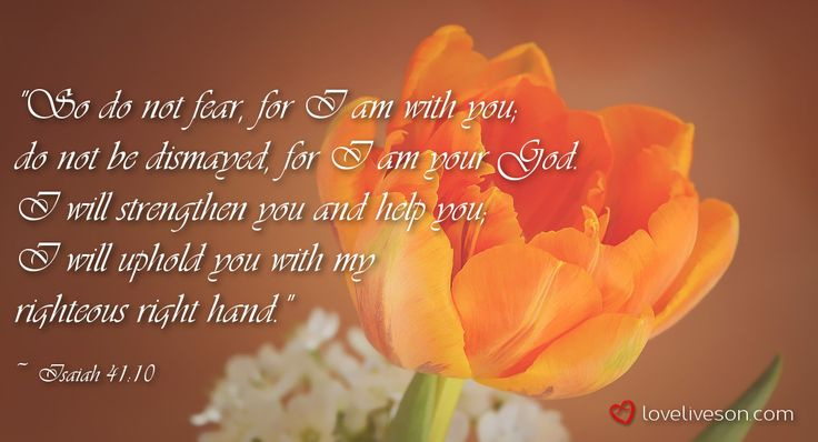 Bible verse for funerals to provide you with strength from Isaiah 41:10