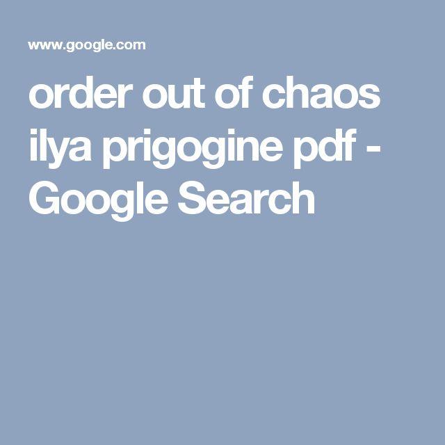 order out of chaos ilya prigogine pdf - Google Search