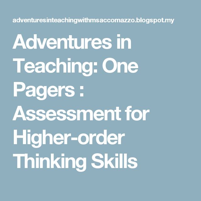 Adventures in Teaching: One Pagers : Assessment for Higher-order Thinking Skills