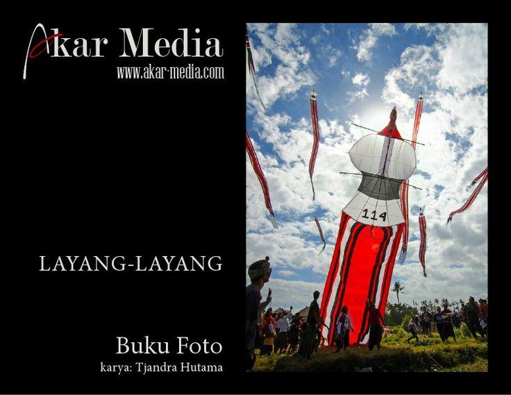Akar Media Photo Book Layangan / Kites - Majalah Digital Online, Majalah Online, Unduh / Download Gratis PDF