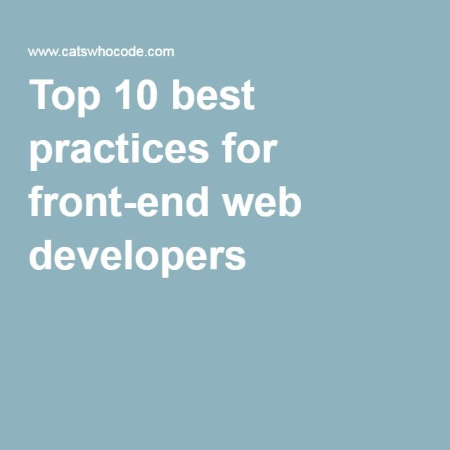 top 10 best practices for front end web developers
