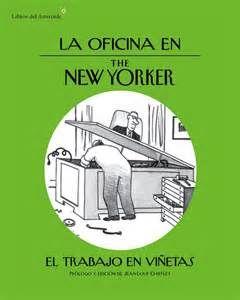 """""""La oficina en The New Yorker"""" dice el prólogo de este libro de viñetas: """"Todo lo quiere hubiera gustado decir si no hubiera tenido miedo a ser despedido"""". Sencillamente genial"""