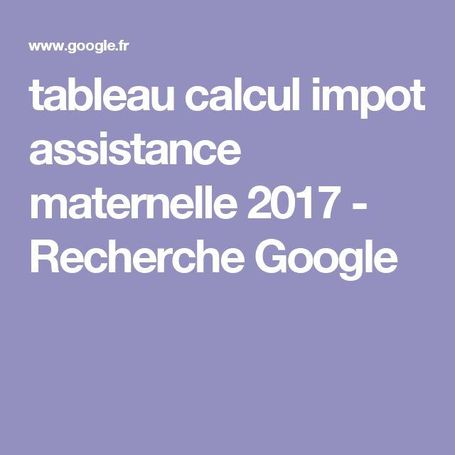 tableau calcul impot assistance maternelle 2017 recherche google impots 2017 pinterest. Black Bedroom Furniture Sets. Home Design Ideas