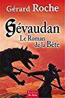 Gevaudan - le Roman de la Bete par Roche