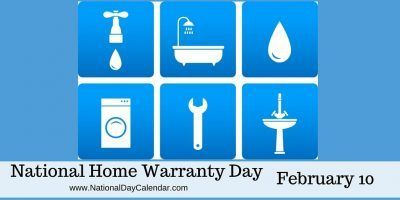 NATIONAL HOME WARRANTY DAY National Home Warranty Day is observed annually on February 10. When the washing machine breaks down, the hot water heater no longer produces hot water or the central air is kaput, the cost of repair or replacement can be costly.  Our homes are filled with complex and vital appliances, technology and other components that over time can and do wear out.  A home warranty, unlike home owner's insurance, covers repair or replacement of these items that break down du...