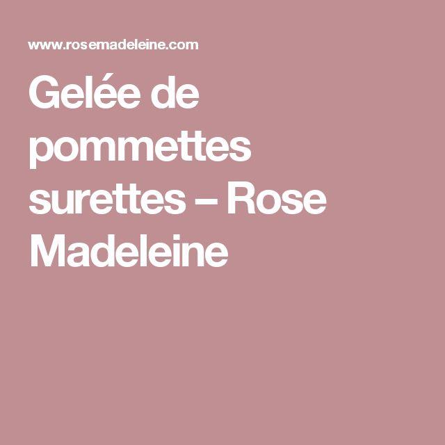 Gelée de pommettes surettes – Rose Madeleine