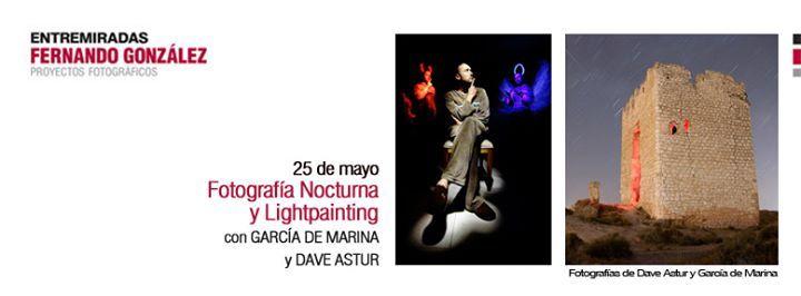 Taller de Fotografía Nocturna y Lightpainting con García de Marina y Dave Astur.