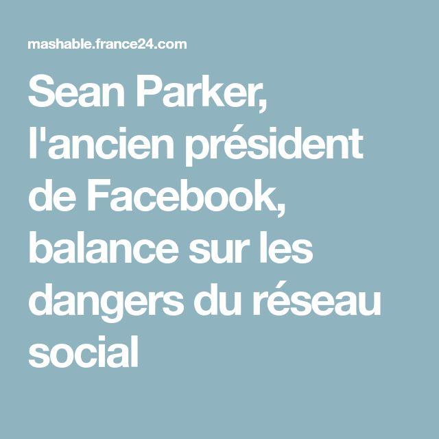 Sean Parker, l'ancien président de Facebook, balance sur les dangers du réseau social