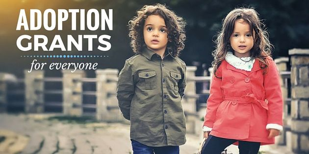 Adoption grants for everyone, including couples and individuals, regardless of race, religion, gender, ethnicity, marital status or sexual orientation.