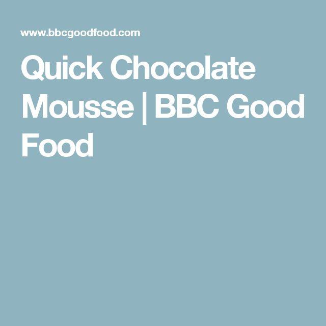 Quick Chocolate Mousse   BBC Good Food