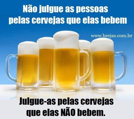 Não julgue as pessoas pela cerveja que elas bebem. Julgue-as pelas cervejas que elas não bebem   Este e outros 20 memes de cerveja só no Brejas