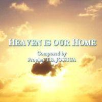 HEAVEN IS OUR HOME - Ft. Kimmy Skota, Written By T.B. Joshua by Emmanuel TV on SoundCloud