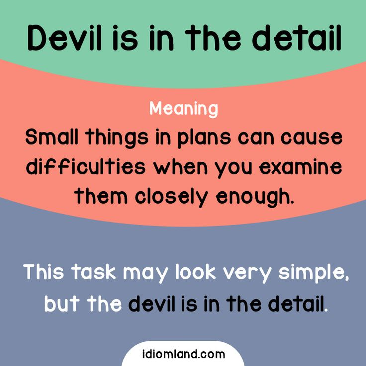 Idiom of the day: Devil is in the detail. Meaning: Small things in plans can cause difficulties when you examine them closely enough. #idiom #idioms #english #learnenglish #devil