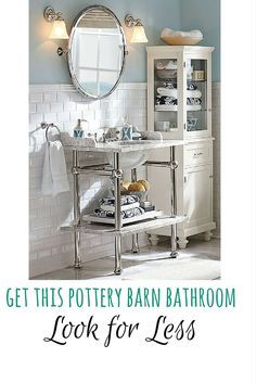 Pottery Barn Bathroom | Furnishing Frugally | Look For Less | Apothecary Bathroom