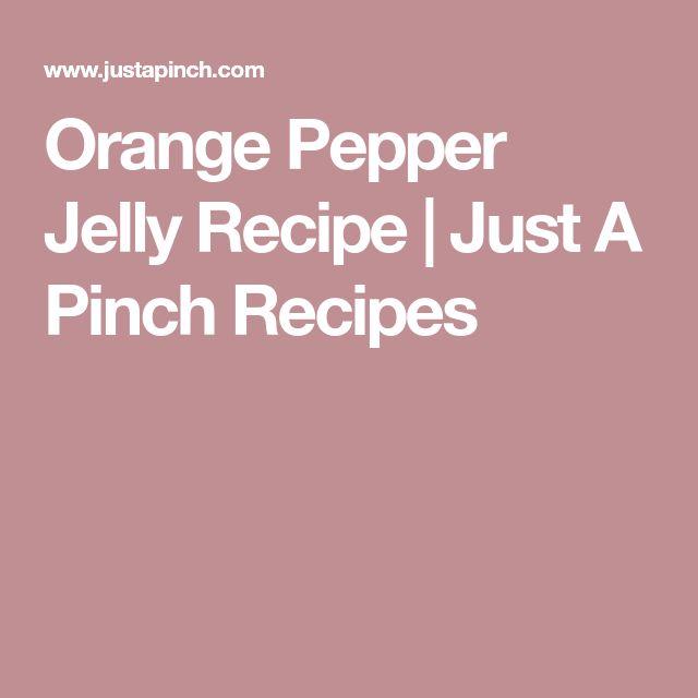 Orange Pepper Jelly Recipe | Just A Pinch Recipes