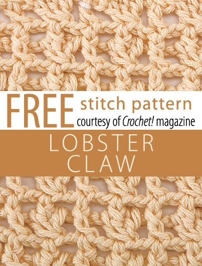 Free Lobster Claw Stitch Pattern from Crochet! magazine. Download here: http://www.crochetmagazine.com/stitch_patterns.php?pattern_id=83