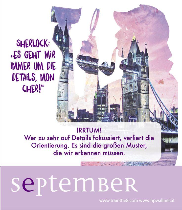 """Das neue Calendarium - """"I am Sherlocked"""": Wirkungsvoll in einer komplexen Welt - SEPT: """"Details verlieren an Wert"""" Quelle: Wallner & Schauer GmbH, Web: www.trainthe8.com Blog: www.hpwallner.at - Erhältlich auf AMAZON!"""
