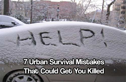 Urban Survival Mistakes. If you make the wrong mistake and die, you won't get a chance to learn from it. learn from the mistakes of others.