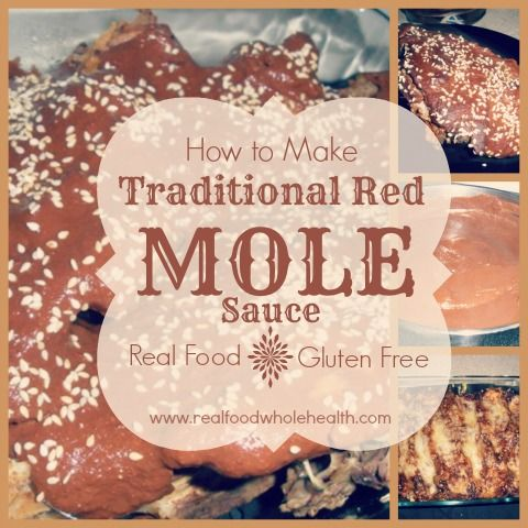 A Real Food, Gluten Free Recipe for Traditional Red Mole Sauce (excellent on chicken, pork and enchiladas)