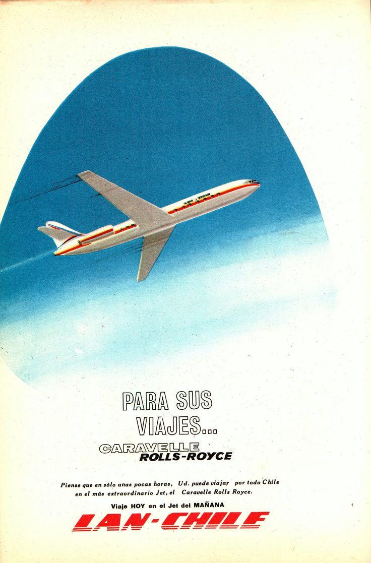 Para sus viajes... Caravelle Rolls-Royce / Lan - Chile, viaje hoy en el Jet del mañana. Publicado en Revista en Viaje de abril de 1965.