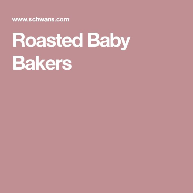 Roasted Baby Bakers
