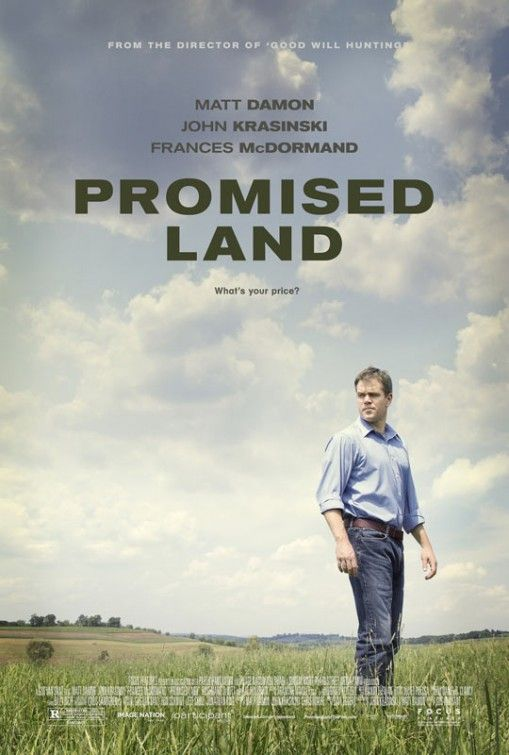 Promised Land - An engrossing and thought-provoking drama about fracking, big money, small town life, saving the environment, and trying to live with integrity in hard times.