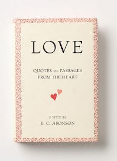 Love: Quotes and Passages From the Heart  http://rstyle.me/n/e8dvcpdpe