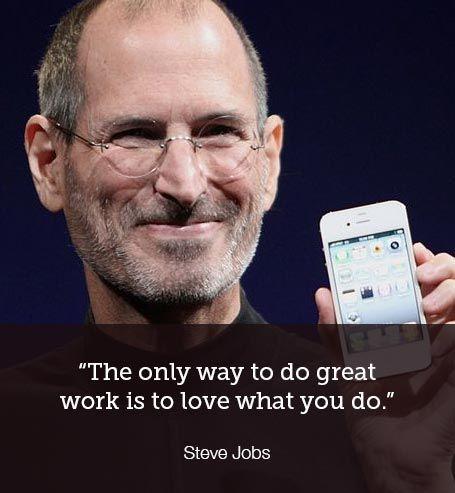 La única manera de hacer un trabajo excelente, es que ames lo que haces.