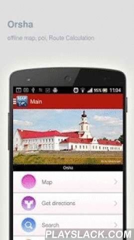 Orsha Map Offline  Android App - playslack.com ,  Orsha (Belarus) Map offline - is an application that allows you to view online and offline Orsha map in yourmobile phone. 2 types of maps are attached in application: 1st map: Offline map. You can download it in Wi-fi service area and use without Internet.2nd Map: Online map. Allows you to search for addresses, save points on the map. Map access is free of charge.Application functions are available: 1. Add any objects to your favorites. 2…