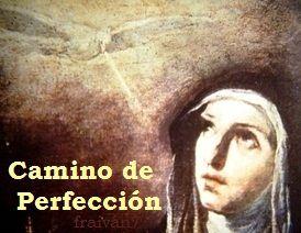 Revisión del texto, notas y comentario: Tomás Álvarez, O.C.D.       Camino de Perfección. 2º Redacción (Códice de Valladolid) Capítulo 1 ...