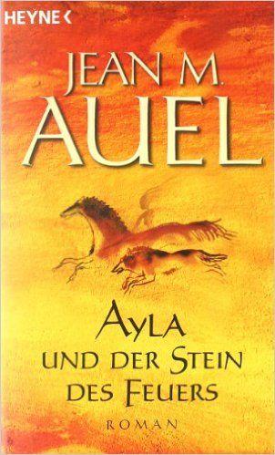 Ayla und der Stein des Feuers Ayla - Die Kinder der Erde, Band 5: Amazon.de: Jean M. Auel, Maja Ueberle-Pfaff, Christoph Trunk: Bücher