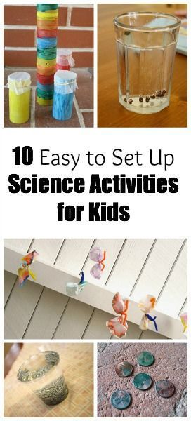 10 Easy Science Activities for Kids- You probably have everything you need at home to do all these science experiments. Save them for a rainy day!