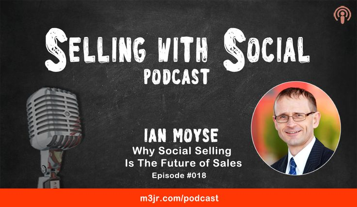 Social Selling that's just for Millennials right? Wrong! On this episode of Selling With Social, you'll hear from social selling expert Ian Moyse.
