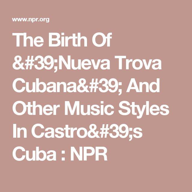 The Birth Of 'Nueva Trova Cubana' And Other Music Styles In Castro's Cuba : NPR