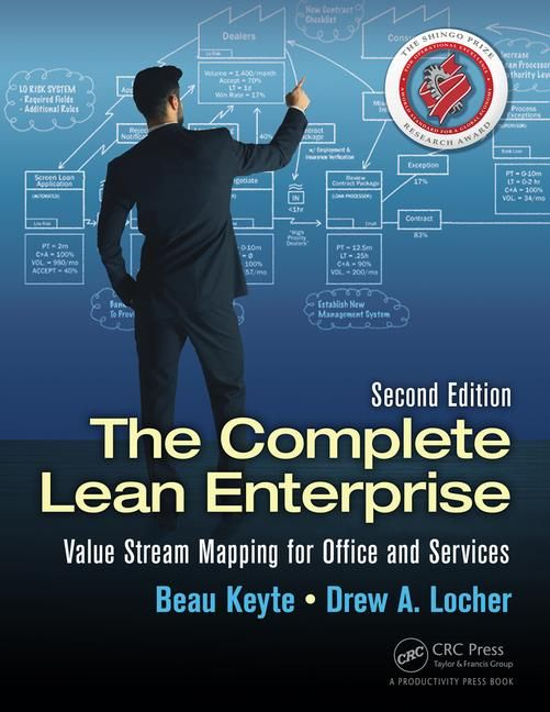 The complete lean enterprise : value stream mapping for office and services / Beau Keyte and Drew A. Locher.