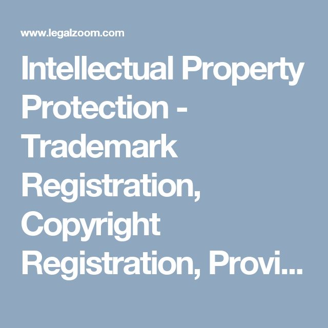 Intellectual Property Protection - Trademark Registration, Copyright Registration, Provisional Patent Application | LegalZoom