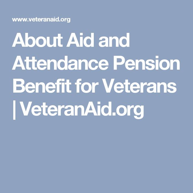 About Aid and Attendance Pension Benefit for Veterans   VeteranAid.org