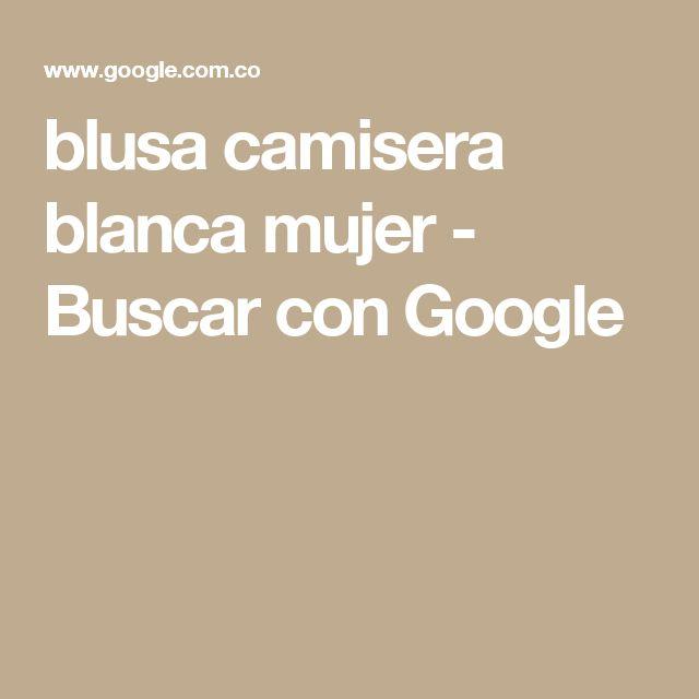 blusa camisera blanca mujer - Buscar con Google