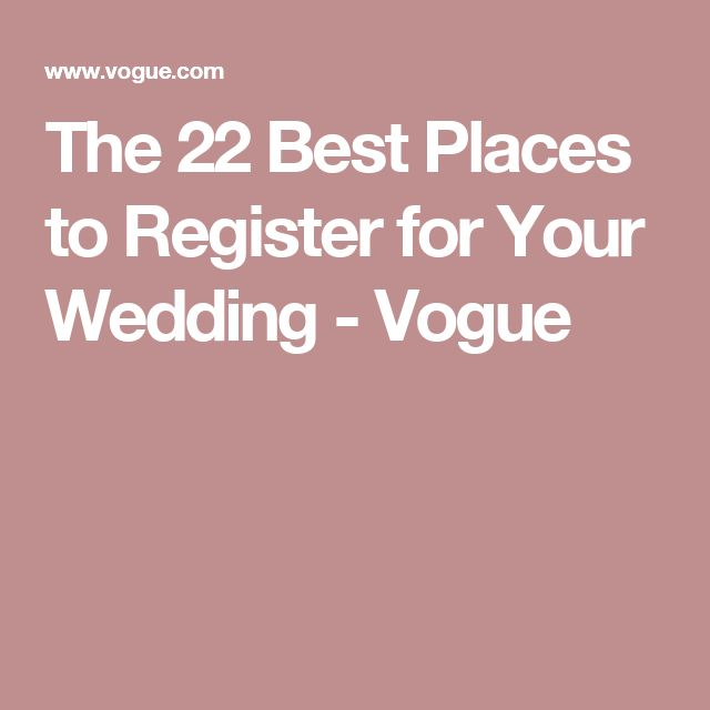 the 22 best places to register for your wedding