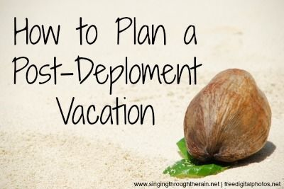 How to Plan a Post-Deployment Vacation - 4 tips for planning a vacation after homecoming. #militarylife #deployment