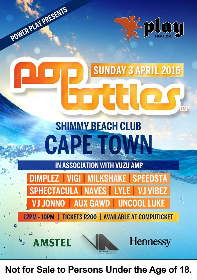 POP BOTTLES Entertainment together with headline partner Power Play Energy Drink, media partner Vuzu AMP, and Amstel (the official beer of POP BOTTLES), are excited to announce the event details for the next installment of POP BOTTLES. In Cape Town's Shimmy Beach Club, on Sunday 3 April 2016 to end off Jazz Festival weekend in true POP BOTTLES style.  Early Bird tickets are on sale for R150 for the weekend 18-20 March. http://online.computicket.com/web/event/pop_bottles/1020366529/0/71885045