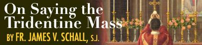 """On Saying the Tridentine Mass 