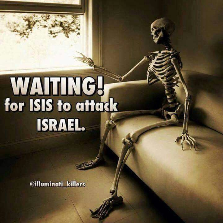#WHY THE #FUCK #ISIS / #DAESH / #ISIL  #NEVER #ATTACKED #ISRAEL IF IT IT IS I#SLAMIC #STATE. : #Free #Palestine - #End #ZIONIST #Terrorism .