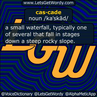 cascade 12/20/2017 GFX Definition of the Day  cas·cade noun /kaˈskād/ a small #waterfall typically one of several that fall in #stages down a #steep #rocky #slope #LetsGetWordy #DailyGFXDef #cascade #Amtrak