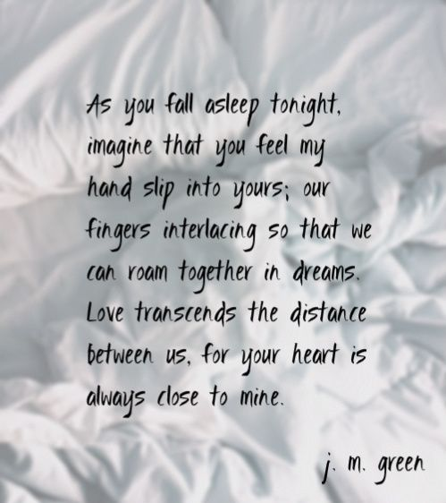 As You Fall Asleep ~ j. m. green http://johnmarkgreenpoetry.tumblr.com/ #soulmates #distance #love