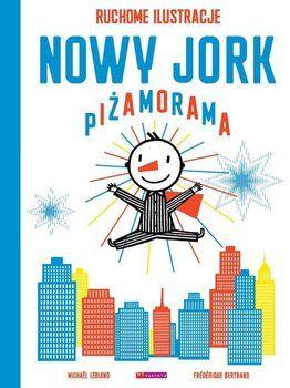 Nowy Jork. Piżamorama. Ruchome ilustracje - Leblond Michael | Książki empik.com