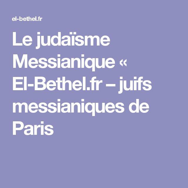 Le judaïsme Messianique «  El-Bethel.fr – juifs messianiques de Paris