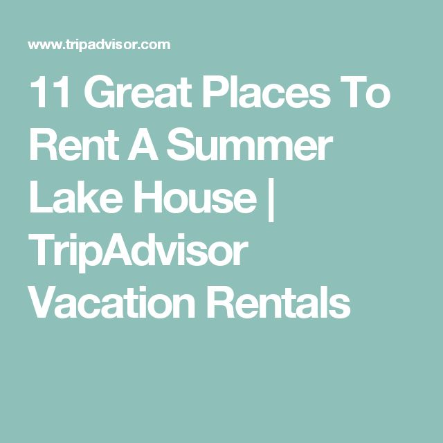 11 Great Places To Rent A Summer Lake House | TripAdvisor Vacation Rentals